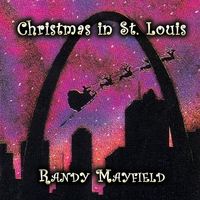 Christmas in St. Louis CD by Randy Mayfileld