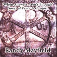 Randy Mayfield CD When Answers Aren't Enough